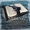 Theatre Classics: Spring Awakening Performance by Frank Wedekind, Alastair Burroughs Narrated by Anthony Lewis, Helen Oakleigh, Ben Righton, Ian Fairbairn, Laura James