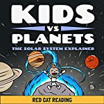 Kids vs Planets: The Solar System Explained |  Red Cat Reading