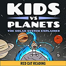 Kids vs Planets: The Solar System Explained Audiobook by  Red Cat Reading Narrated by  Red Cat Reading
