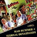 Mad butcher / eternal devastation