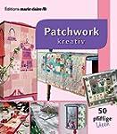 Patchwork kreativ - 50 pfiffige Ideen...