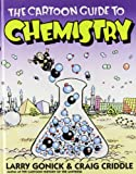 The Cartoon Guide to Chemistry (1435242696) by Gonick, Larry