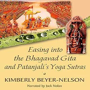 Easing into the Bhagavad Gita and Patanjali's Yoga Sutras Audiobook