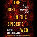 The Girl in the Spider's Web: A Lisbeth Salander novel, continuing Stieg Larsson's Millennium series (       UNABRIDGED) by David Lagercrantz Narrated by Simon Vance