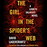The Girl in the Spider's Web: A Lisbeth Salander novel, continuing Stieg Larsson's Millennium series | David Lagercrantz