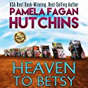 Heaven to Betsy: Emily, Book 1 Audiobook by Pamela Fagan Hutchins Narrated by Tracy Hundley