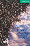 Patricia Aspinall The House by the Sea Level 3 (Cambridge English Readers)