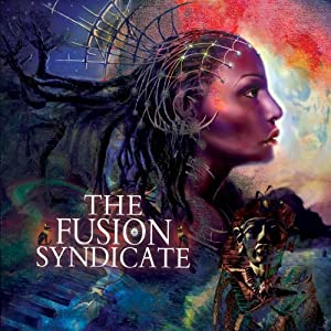 Fusion Syndicate feat. Rick Wakeman, Billy Sherwood, Billy Cobham, Steve Morse, et al.