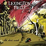 Songtexte von Lexington Field - Old Dirt Road