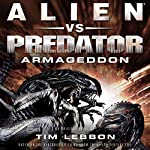 Aliens vs. Predator: Armageddon: The Rage War, Book 3 | Tim Lebbon