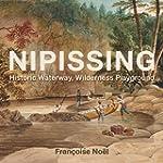 Nipissing: Historic Waterway, Wildern...
