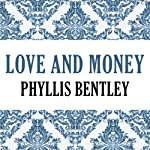Love and Money   Phyllis Bentley