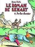 Le Roman de Renart (Tome 2-Sur les chemins)