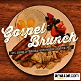 Gospel Brunch (Over an Hour of Traditional Gospel Music for Sunday Mealtimes)