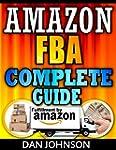Amazon FBA: Complete Guide: Make Mone...