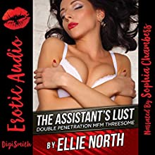 The Assistant's Lust: Double Penetration MFM Threesome Audiobook by Ellie North Narrated by Sophia Chambers