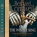 The Winter King (       UNABRIDGED) by Bernard Cornwell Narrated by Jonathan Keeble