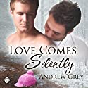Love Comes Silently: Senses Series Audiobook by Andrew Grey Narrated by Max Lehnen