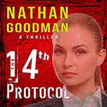 The Fourteenth Protocol: An FBI Terrorism Thriller, Book 1 Audiobook by Nathan A. Goodman Narrated by Bill Fike