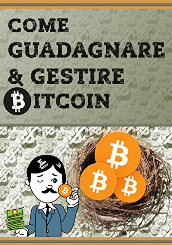 Come GUADAGNARE e GESTIRE BITCOIN PDF