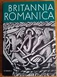 Britannia Romanica. Die hohe Kunst de...
