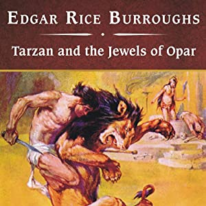 Tarzan and the Jewels of Opar | [Edgar Rice Burroughs]