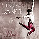 Enjoy the Dance Audiobook by Heidi Cullinan Narrated by Iggy Toma