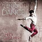 Enjoy the Dance | Heidi Cullinan