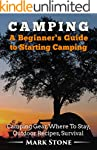 Camping: A Beginner's Guide to Starti...