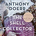 The Shell Collector Audiobook by Anthony Doerr Narrated by Robert G. Slade