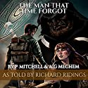 The Man That Time Forgot: Book 1 (       UNABRIDGED) by Alan Mechem, Paul Mitchell Narrated by Richard Ridings