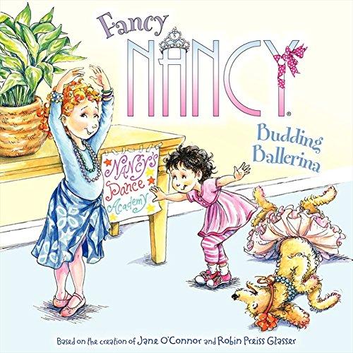 Fancy Nancy: Budding Ballerina, O'Connor, Jane