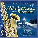 Die schönsten Weihnachtsmelodien auf dem Saxophon; Weihnacht; Instrumental; Christmas; Sax