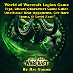 World of Warcraft Legion Game Tips, Cheats Characters Game Guide Unofficial: Beat Opponents, Get Rare Items, & Level Fast! |  Hse Games