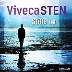 Stille nu [Quiet Now] | Viveca Sten
