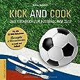 Kick and Cook - Das Kochbuch zur Fußball-WM 2018