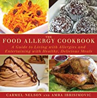 The Food Allergy Cookbook: A Guide to Living with Allergies and Entertaining with Healthy, Delicious Meals from Skyhorse Publishing