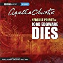 Lord Edgware Dies (Dramatised) Radio/TV Program by Agatha Christie Narrated by John Moffatt