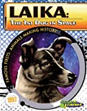 Laika: The 1st Dog in Space (Famous Firsts: Animals Making History (Graphic Planet))