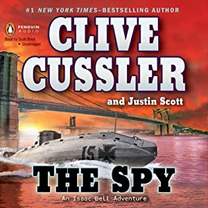 The Spy: An Isaac Bell Adventure | [Clive Cussler, Justin Scott]