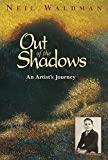 Out of the Shadows: An Artist's Journey (1590784111) by Waldman, Neil