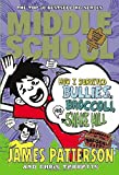 Middle School: How I Survived Bullies, Broccoli, and Snake Hill (0099567563) by James Patterson