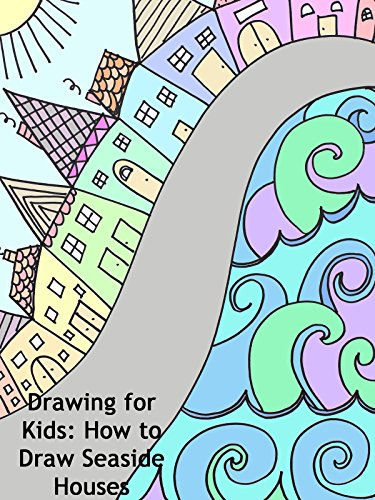 Drawing for Kids: How to Draw Seaside Houses