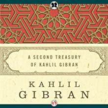 Second Treasury of Kahlil Gibran Audiobook by Kahlil Gibran Narrated by Mike Chamberlain