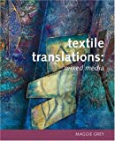img - for Textile Translations: Mixed Media book / textbook / text book