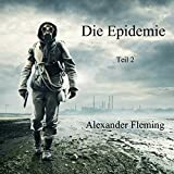 Die Epidemie - Teil 2