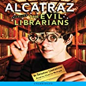 Alcatraz Versus the Evil Librarians | [Brandon Sanderson]