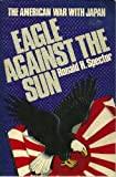 img - for Eagle Against the Sun (The American War with Japan) book / textbook / text book