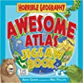 Awesome Atlas Jigsaw Book (Horrible Geography): Written by Anita Ganeri, 2009 Edition, (1st Edition) Publisher: Scholastic 12 [Board book]