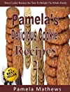 Pamela&#39;s Delicious Cookie Recipes 2